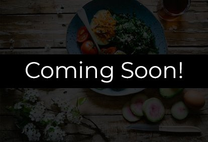 Recipes Coming Soon!